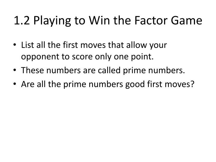 1.2 Playing to Win the Factor Game