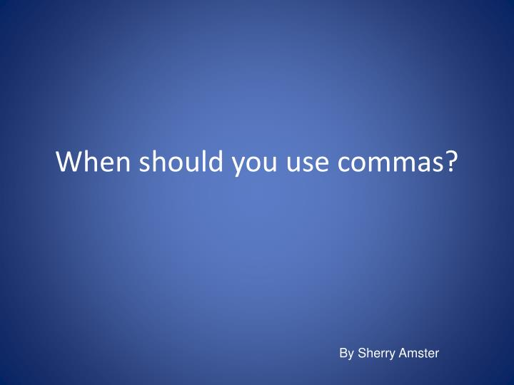 when should you use commas n.