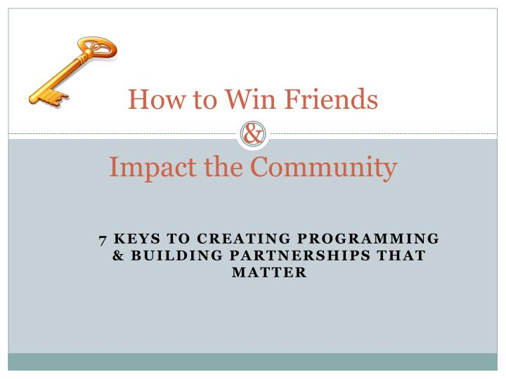 how to win friends impact the community n.