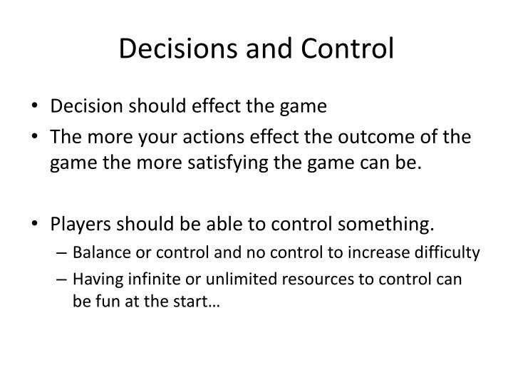 Decisions and Control