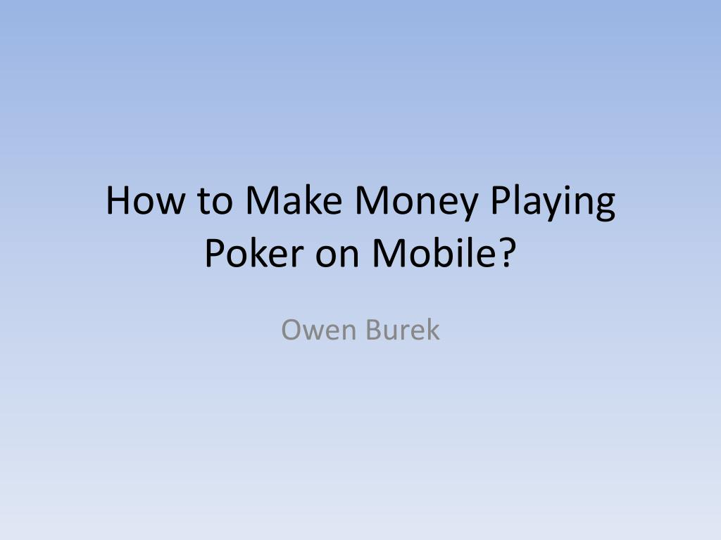 Ppt How To Make Money With Mobile Poker App Powerpoint Presentation Id 2449245