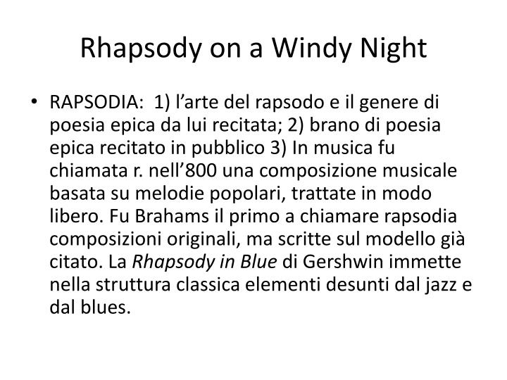 journey of the magi and rhapsody on a windy night essay The poem journey of the magi is based on the theme of the bible it is full of  religious  biography poem fiction drama short fiction essay critical  theory english periods literary terms  in spite of this they continued their  journey throughout the night in the  rhapsody on a windy night: summary and  analysis.