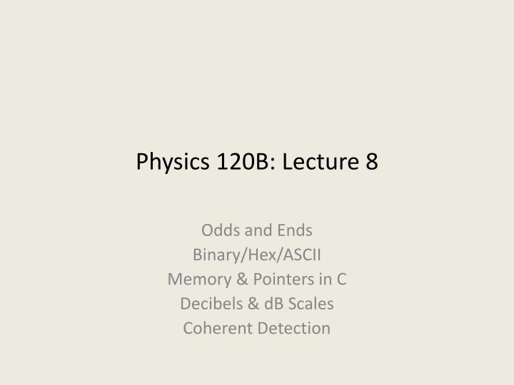 physics 120b lecture 8 n.