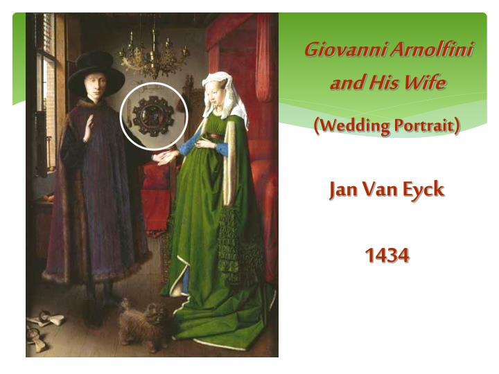 Giovanni Arnolfini and His Wife
