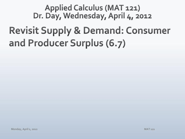 applied calculus mat 121 dr day wednesday april 4 2012 n.