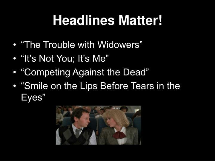 Headlines Matter!