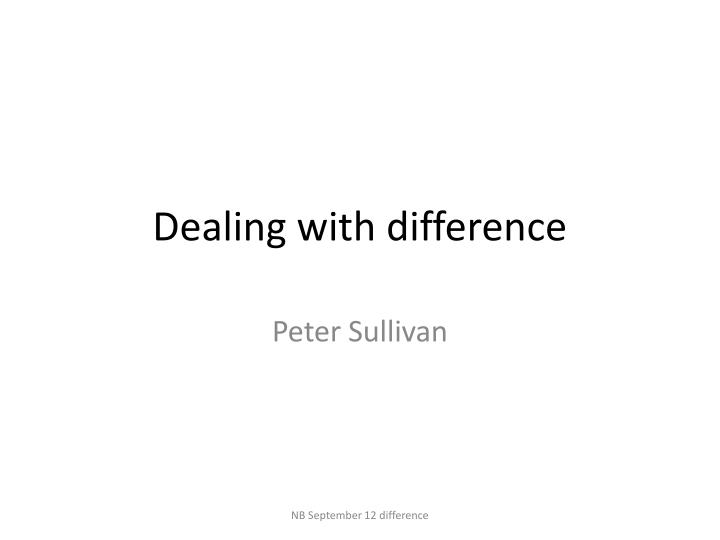 dealing with difference n.