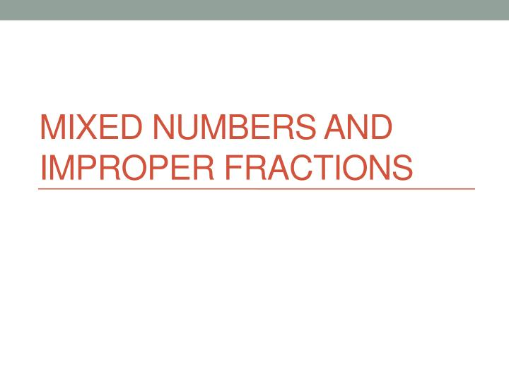 mixed numbers and improper fractions n.