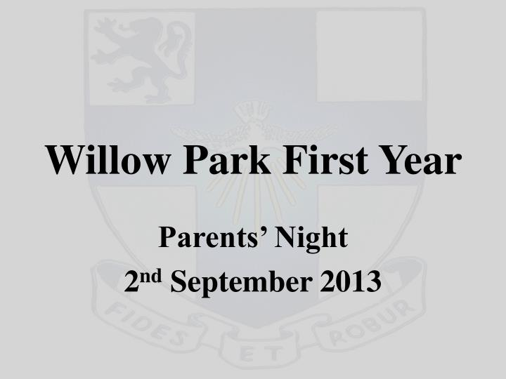 Willow park first year