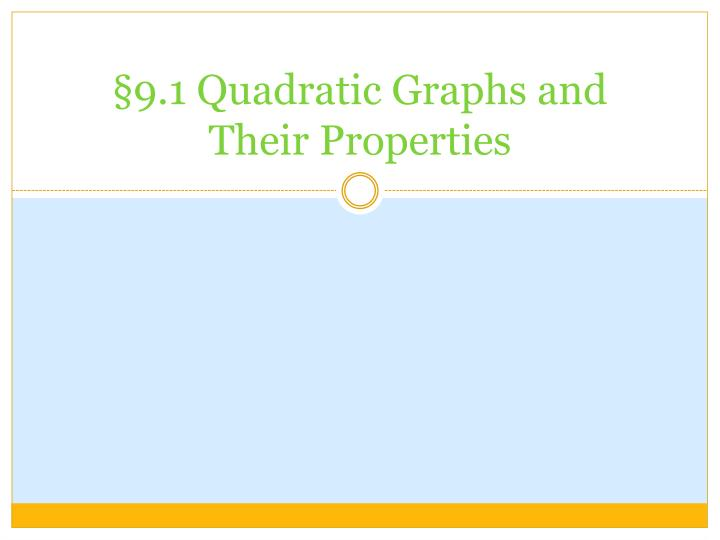 9 1 quadratic graphs and their properties n.