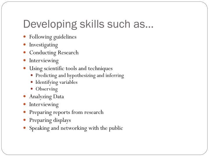 Developing skills such as…