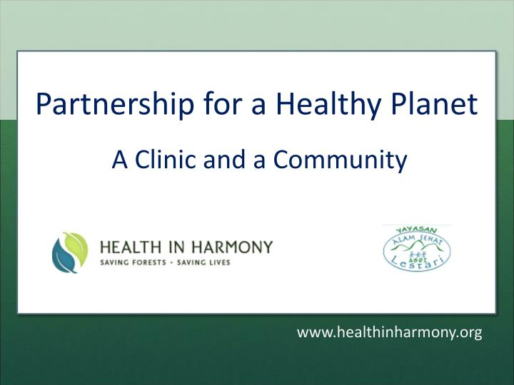 partnership for a healthy planet a clinic and a community n.