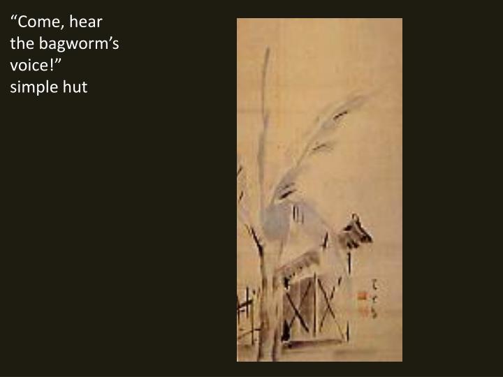"""""""Come, hear"""