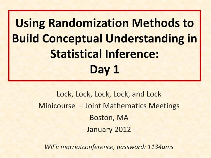 using randomization methods to build conceptual understanding in statistical inference day 1 n.
