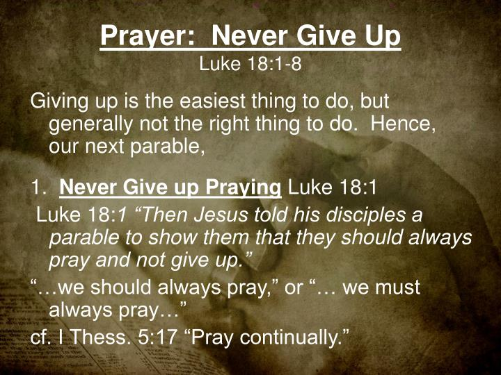 prayer never give up luke 18 1 8 n.