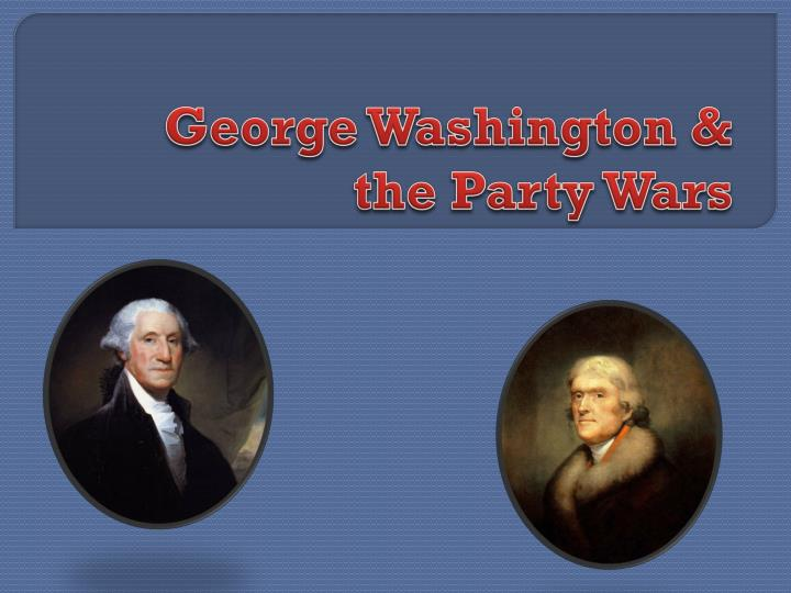 george washington the party wars n.