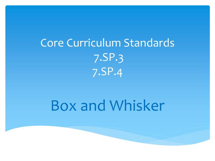 core curriculum standards 7 sp 3 7 sp 4 n.