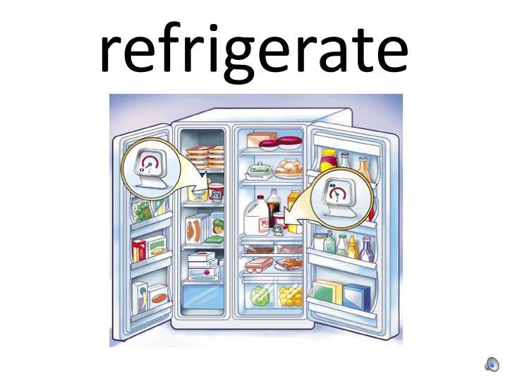 refrigerate