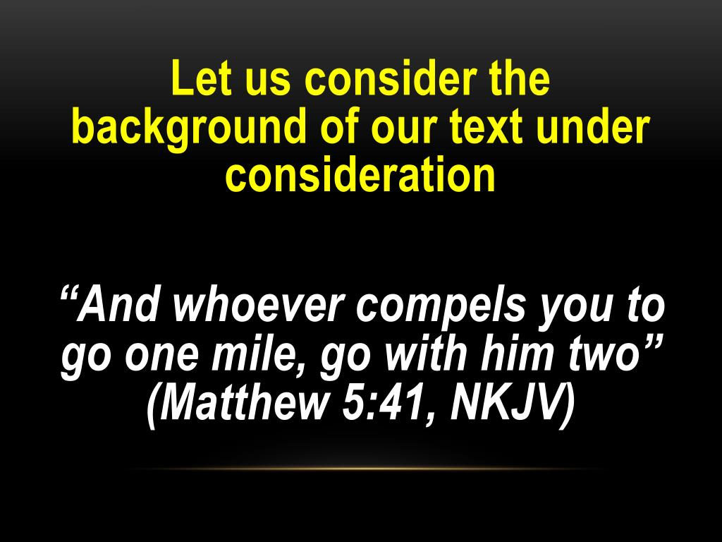 """PPT - More Through Less Matthew 5:41 """"And whoever compels you to go one  mile, go with him two"""" (NKJV) PowerPoint Presentation - ID:2450268"""