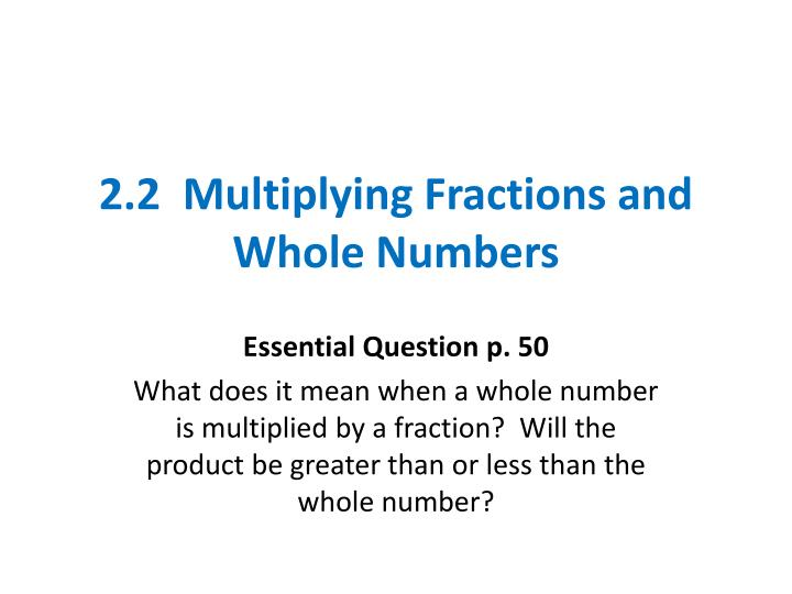 2 2 multiplying fractions and whole numbers n.