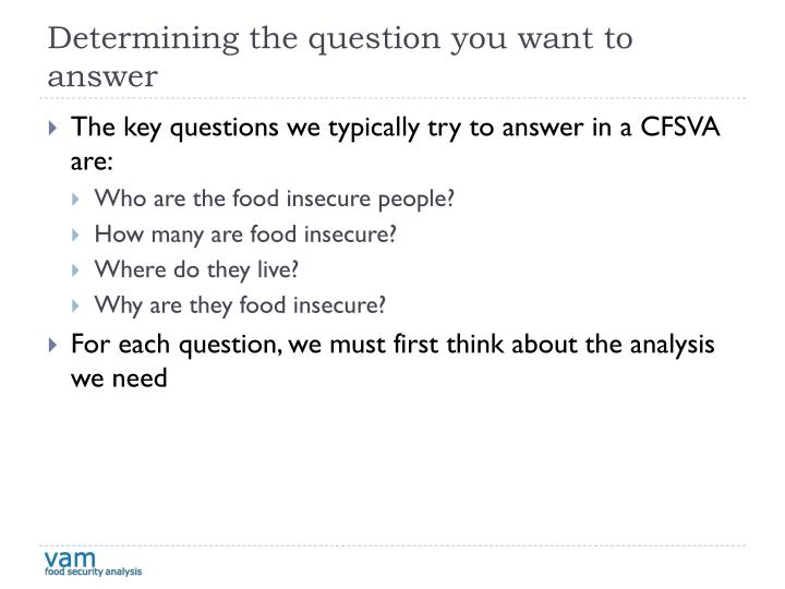 Determining the question you want to answer