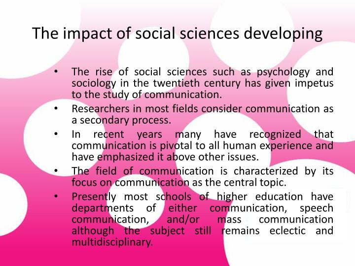 the impact of sociology of the social Sociology is of great importance in the solution of social problems the present world is suffering from many problems that can be solved through scientific study of the society.