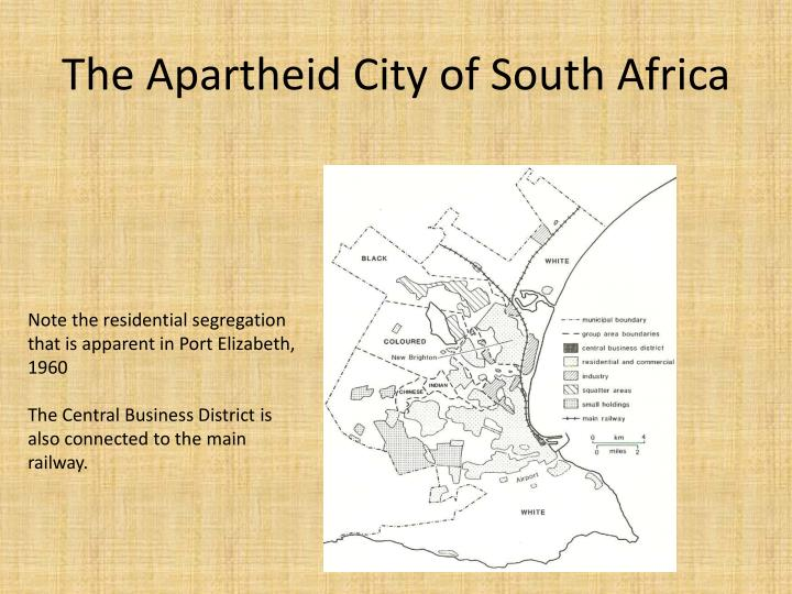 The Apartheid City of South Africa