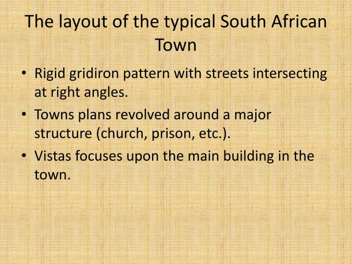 The layout of the typical South African Town