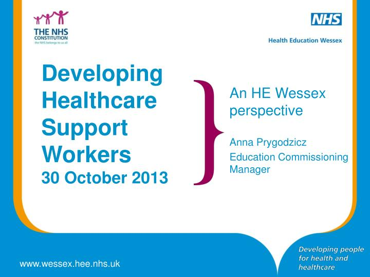 developing healthcare support workers 30 october 2013 n.