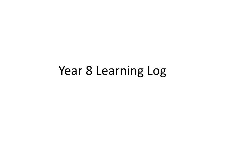 Year 8 learning log