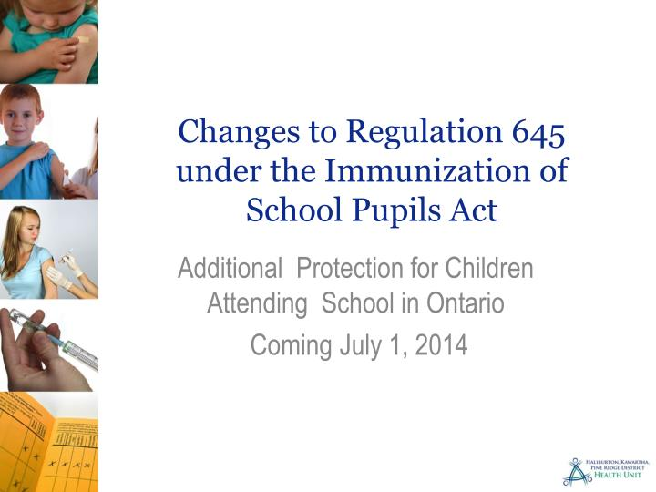 changes to regulation 645 under the immunization of s chool pupils act n.