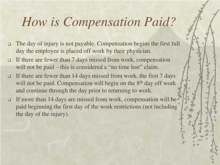 How is Compensation Paid?
