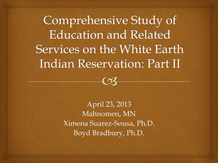comprehensive study of education and related services on the white earth indian reservation part ii n.