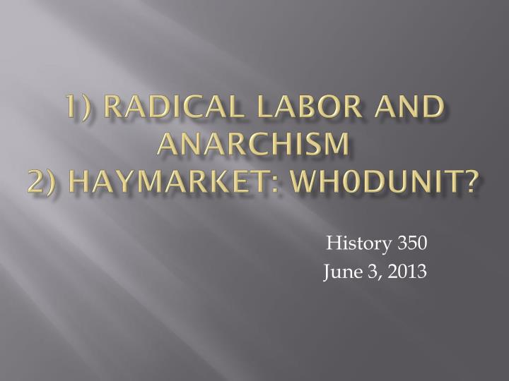 1 radical labor and anarchism 2 haymarket wh0dunit n.