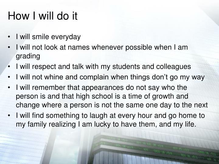How I will do it