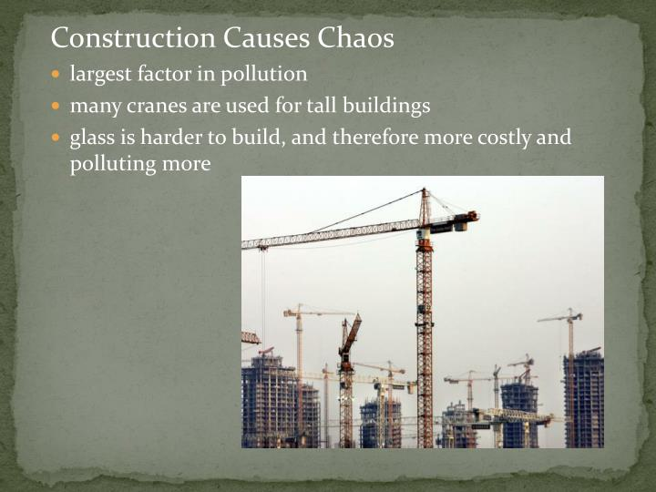 Construction Causes Chaos