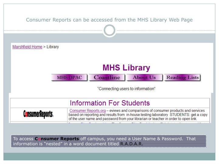 Consumer Reports can be accessed from the MHS Library Web Page
