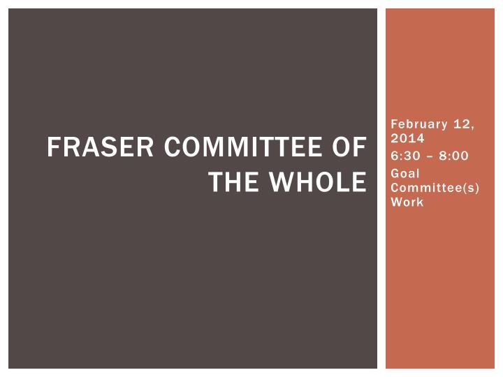 fraser committee of the whole n.