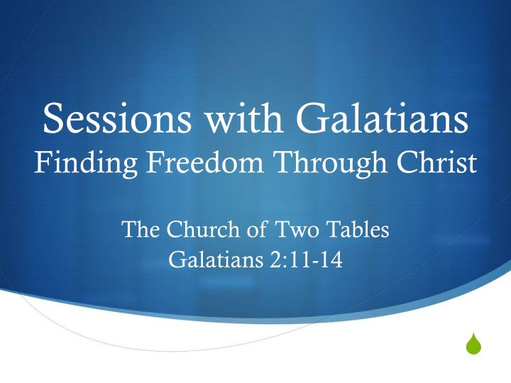 sessions with galatians finding freedom through christ n.