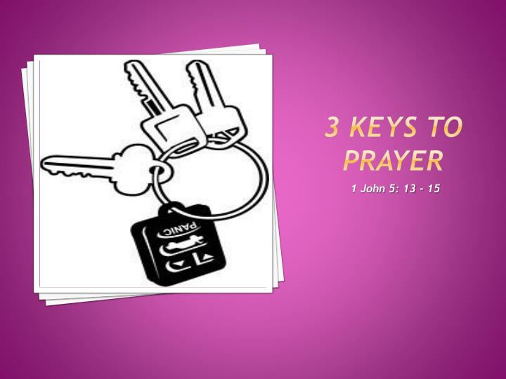 3 keys to prayer n.