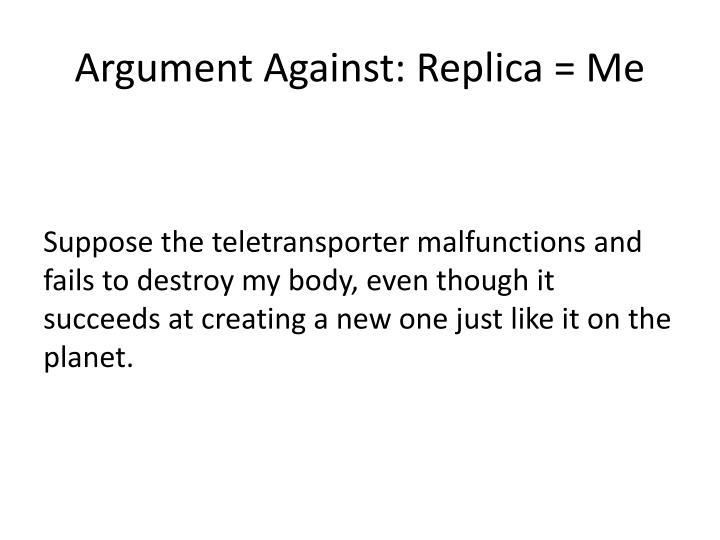 Argument Against: Replica = Me