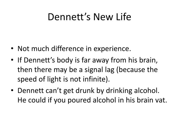 Dennett's New Life