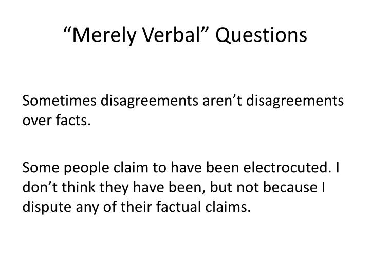 """""""Merely Verbal"""" Questions"""