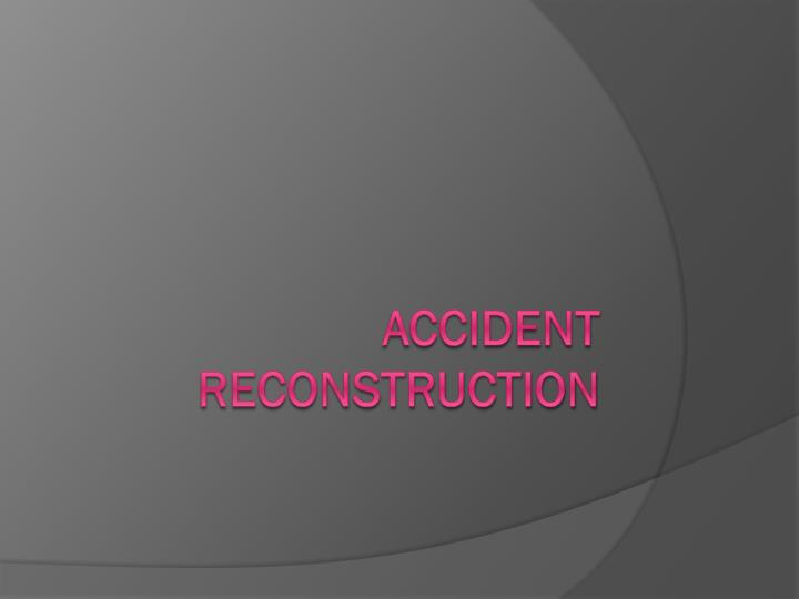 accident reconstruction n.