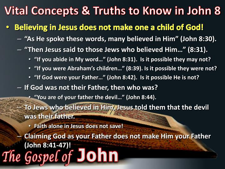 Vital concepts truths to know in john 81