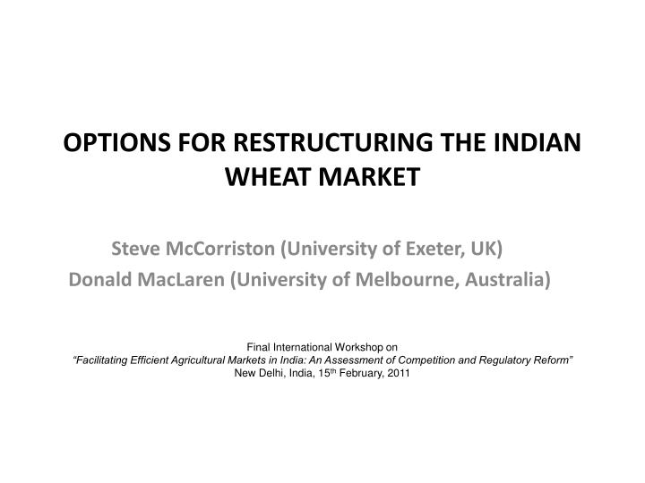 options for restructuring the indian wheat market n.