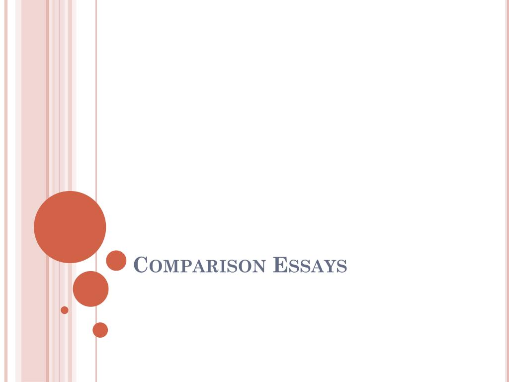 Ppt  Comparison Essays Powerpoint Presentation  Id Comparison Essays N