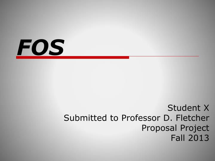 student x submitted to professor d fletcher proposal project fall 2013 n.