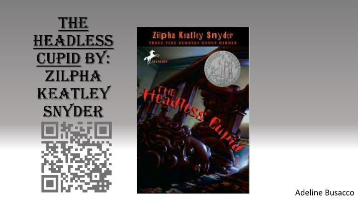 the headless cupid by zilpha keatley snyder n.