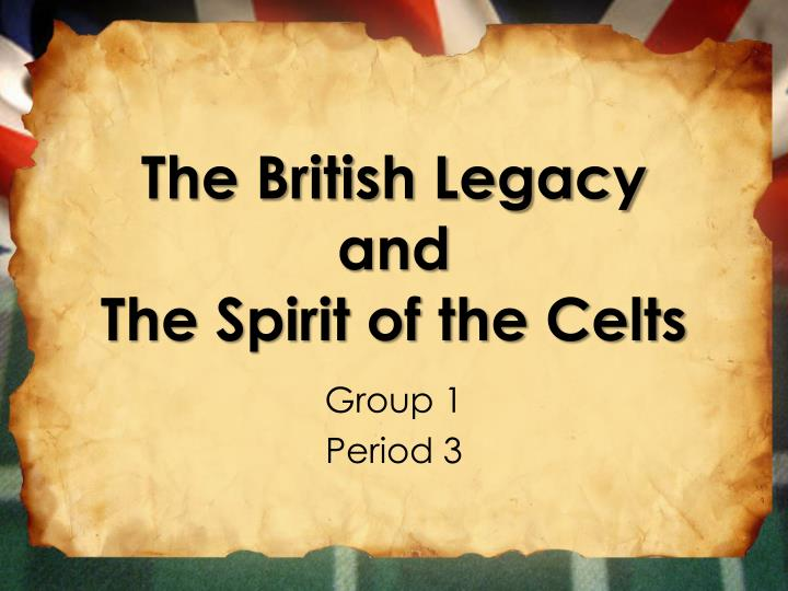 the british legacy and the spirit of the celts n.